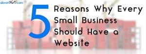 Five Reasons Why Every Small Business Should Have a Website