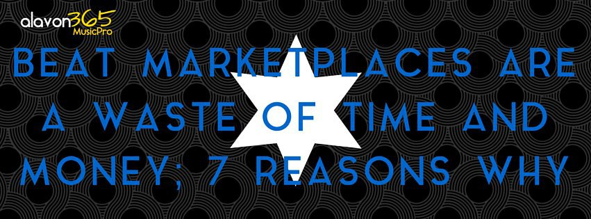 Beat Marketplaces are a Waste of Time and Money; 7 Reasons Why