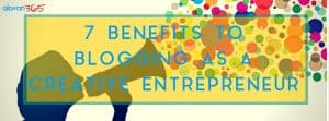 7 Benefits to Blogging as a Creative Entrepreneur