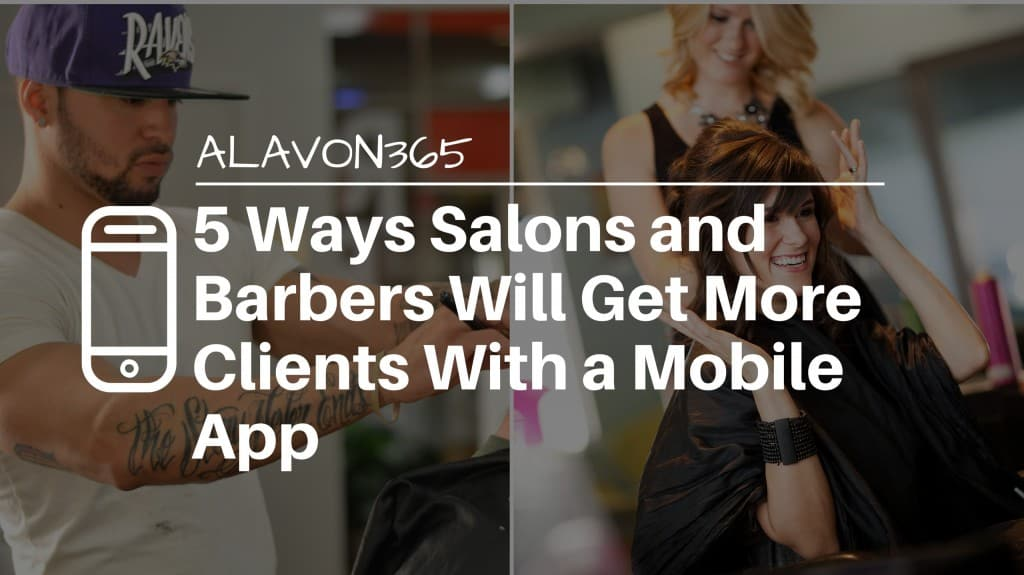 5 Ways Salons and Barbers Can Get More Clients With Their Own Mobile App