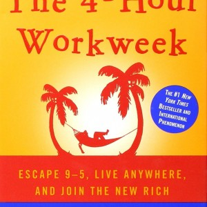 The 4-Hour Workweek: Escape 9-5, Live Anywhere, and Join the New Rich (Expanded and Updated)