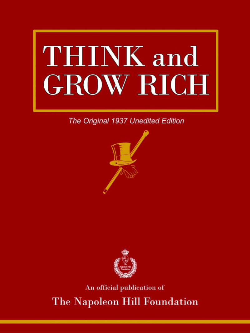 think rich That's what napoleon hill preached in his bestselling 1937 book think and grow rich, the culmination of his intensive study of more than 500 self-made millionaires self-made millionaire.
