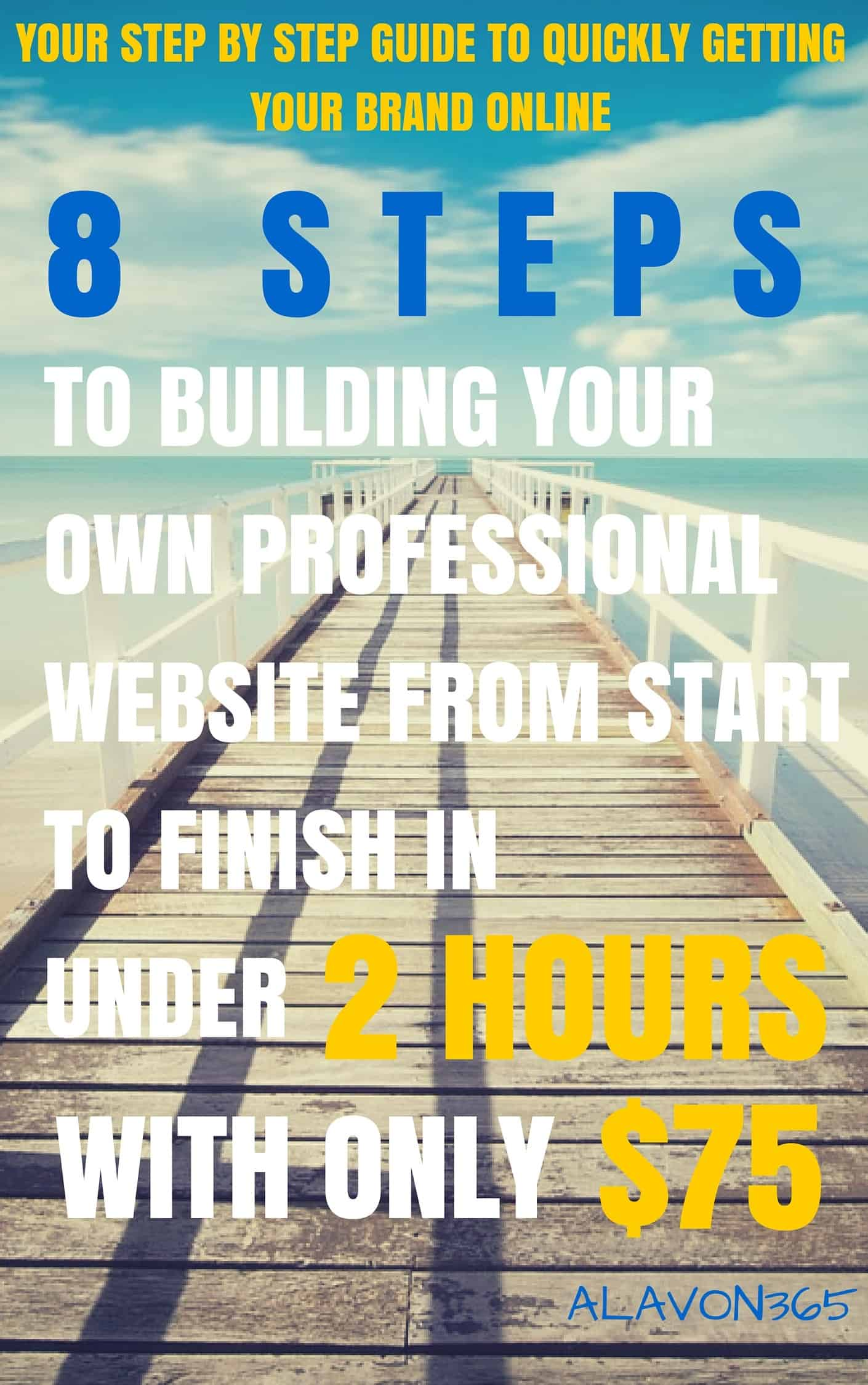 8 Steps To Building Your Own Professional Website From