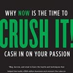 Crush It - Gary Vaynerchuk