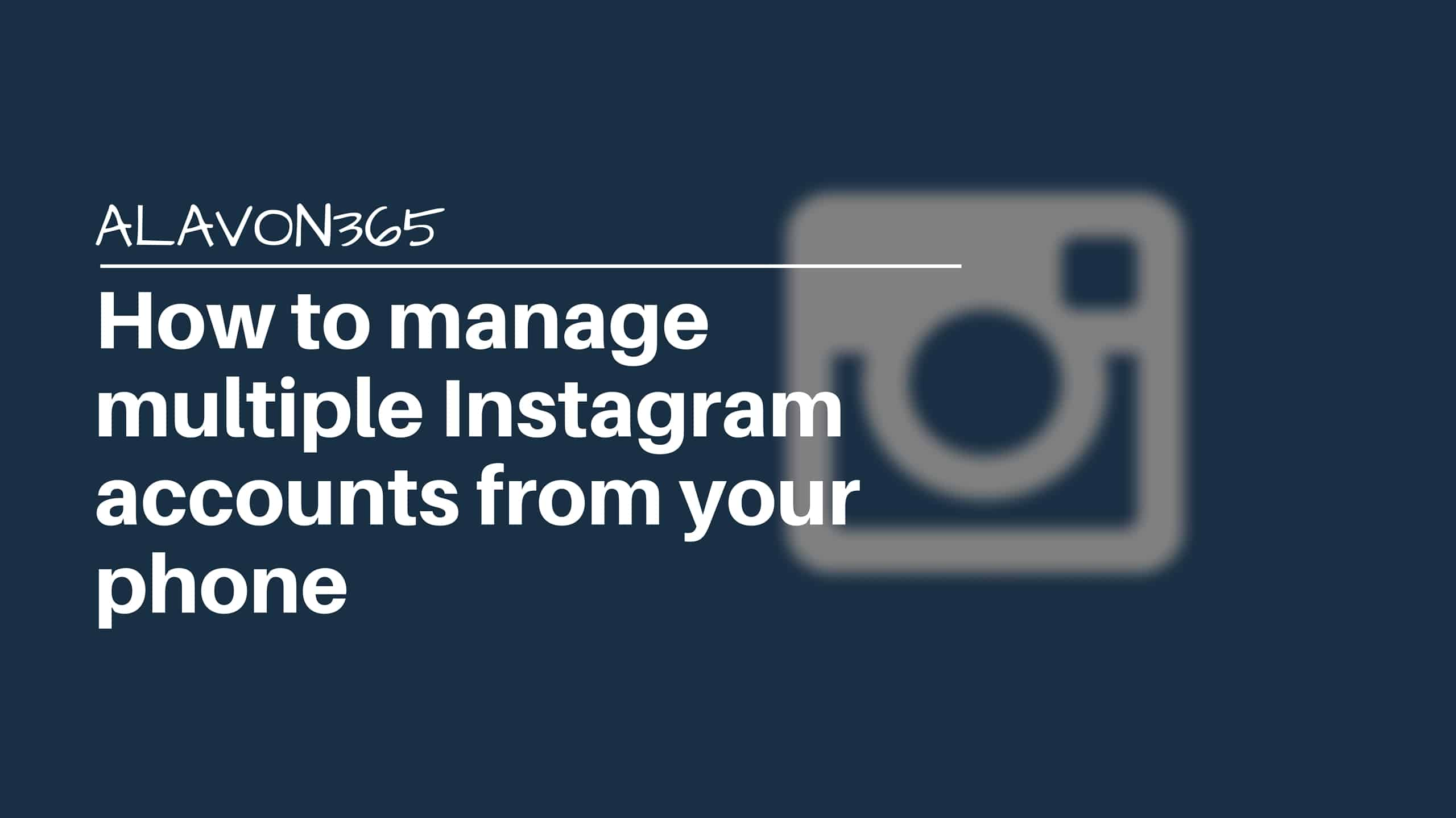 How to manage multiple Instagram accounts from your phone