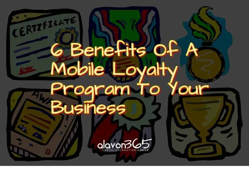 6 Benefits of a Mobile Loyalty Program to Your Business [Infographic]